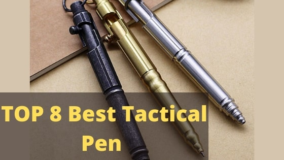 Reviewing 8 Best Tactical Pen 2021