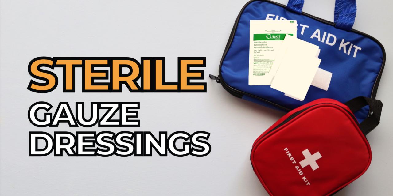 Top 3 Best Sterile Gauze Dressings, First Aid Kit , Survival