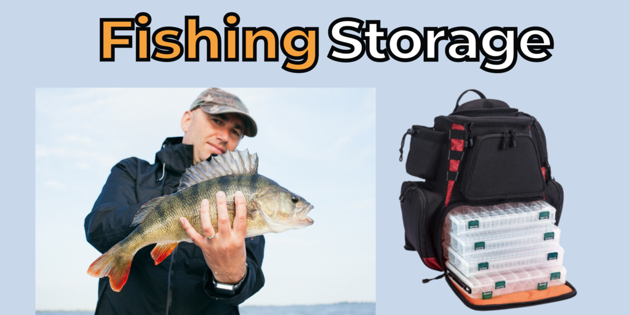 5 of the Best Fishing Storage